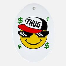 Cute Thug life Oval Ornament