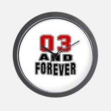 03 and forever birthday designs Wall Clock
