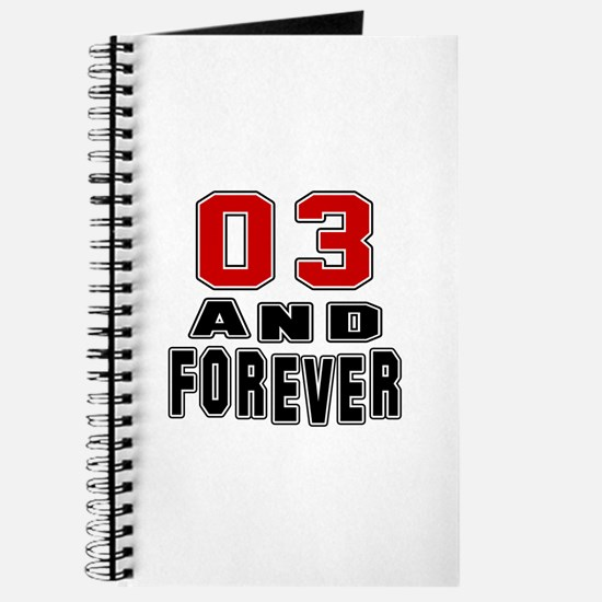 03 and forever birthday designs Journal