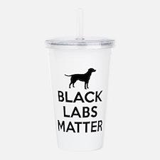 Black Labs Matter Acrylic Double-wall Tumbler