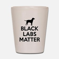 Black Labs Matter Shot Glass