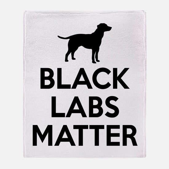 Black Labs Matter Throw Blanket