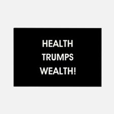 HEALTH TRUMPS WEALTH Magnets