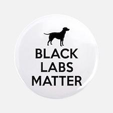 Black Labs Matter Button
