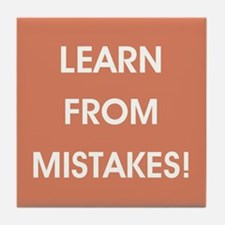 LEARN FROM MISTAKES! Tile Coaster