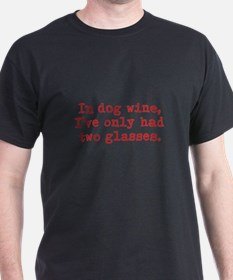 Cute Dog wine T-Shirt