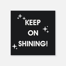 KEEP ON SHINING! Sticker