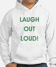 LAUGH OUT LOUD! Hoodie