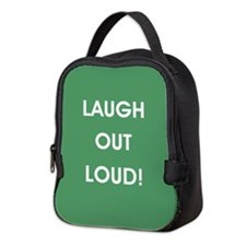 LAUGH OUT LOUD! Neoprene Lunch Bag