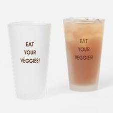 EAT YOUR VEGGIES! Drinking Glass