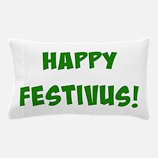 Cute Festivus feats of strength Pillow Case