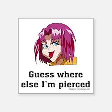 Guess Where Else I'm Pierced Sticker