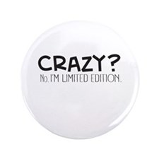 Crazy Im Limited Edition Button