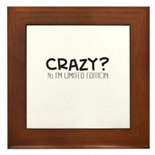 Crazy Im Limited Edition Framed Tile