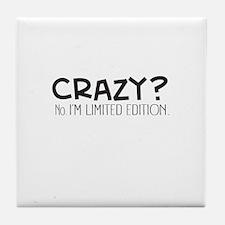 Crazy Im Limited Edition Tile Coaster