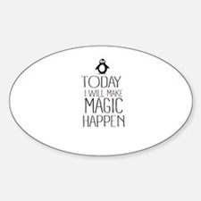 Today Magic Will Happen Decal