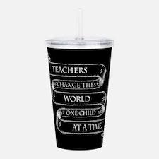 Teachers Change the World Acrylic Double-wall Tumb