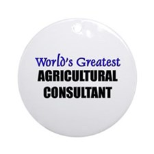Worlds Greatest AGRICULTURAL CONSULTANT Ornament (