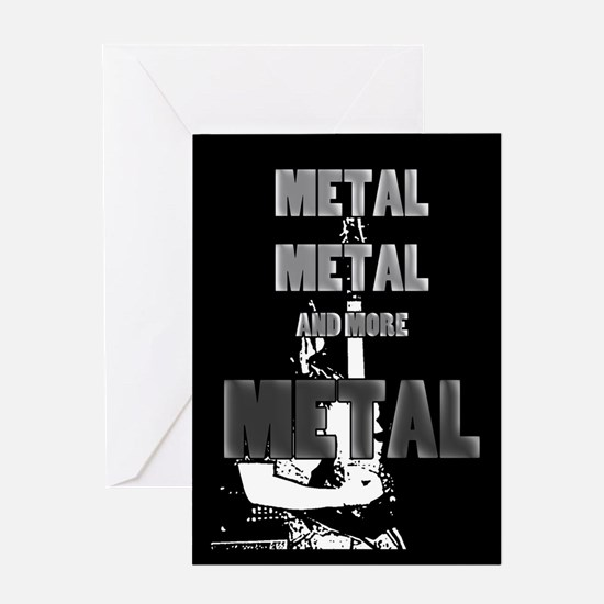 Metal, Metal and More Metal Greeting Cards