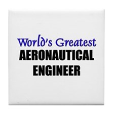 Worlds Greatest AERONAUTICAL ENGINEER Tile Coaster