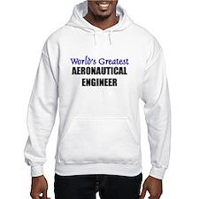 Worlds Greatest AERONAUTICAL ENGINEER Hoodie