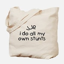 I Do All My Own Stunts Tote Bag