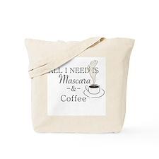 ALL I NEED IS MASCARA & COFFEE Tote Bag