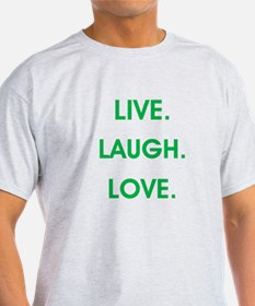 LIVE, LAUGH, LOVE. T-Shirt