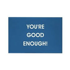 YOU'RE GOOD ENOUGH! Magnets