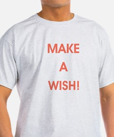 MAKE A WISH! T-Shirt