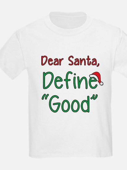 "Dear Santa, Define ""Good"" T-Shirt"