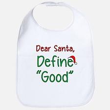 "Dear Santa, Define ""Good"" Bib"