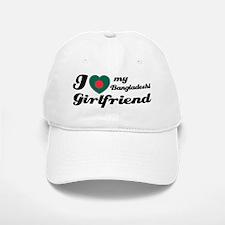I love my Bangladeshi Girlfriend Baseball Baseball Cap