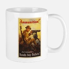 US War Bonds Ammunition WWI Propaganda Mug