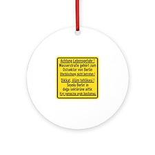 Achtung Lebensgefahr!, Cold War Berlin Ornament (