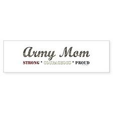 Army Mom:Strong Courageous Pr Bumper Bumper Sticker