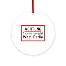 Sie verlassen jetzt West-Berlin Ornament (Round)