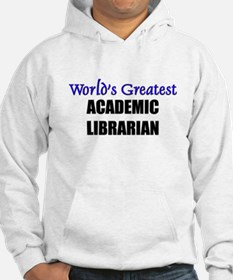 Worlds Greatest ACADEMIC LIBRARIAN Hoodie