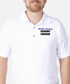 Worlds Greatest ACADEMIC LIBRARIAN T-Shirt