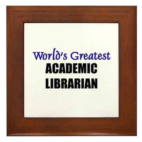 Worlds Greatest ACADEMIC LIBRARIAN Framed Tile