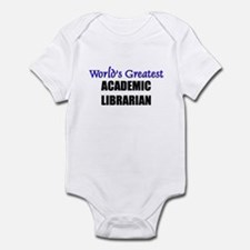 Worlds Greatest ACADEMIC LIBRARIAN Infant Bodysuit