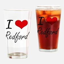 I Love Redford artistic design Drinking Glass