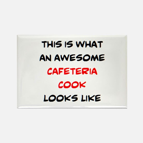 awesome cafeteria cook Rectangle Magnet
