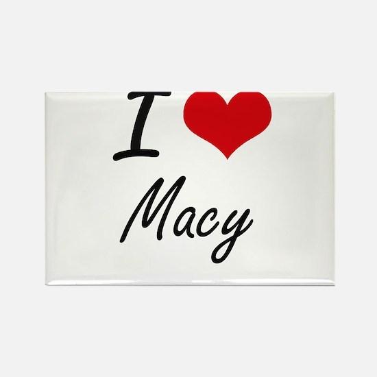 I Love Macy artistic design Magnets