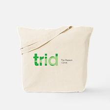 TRID The Reason I Drink Tote Bag