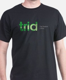 TRID The Reason I Drink T-Shirt