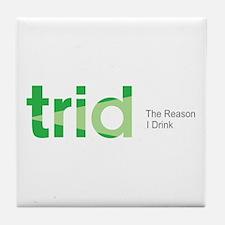 TRID The Reason I Drink Tile Coaster