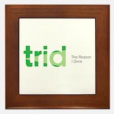 TRID The Reason I Drink Framed Tile
