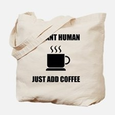Instant Human Coffee Tote Bag