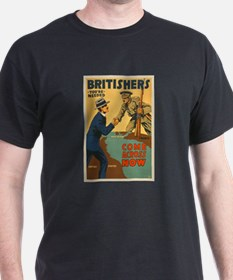 Britishers Come Across Now WWI Propag T-Shirt
